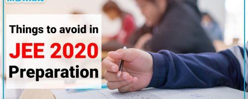 Things to avoid in JEE 2020 preparation