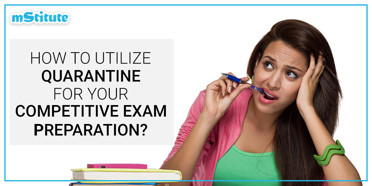 How to utilize Quarantine for your competitive exam preparation